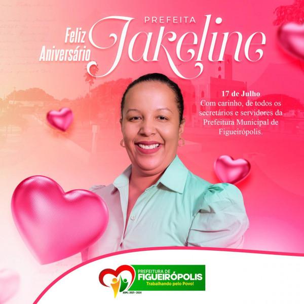 Dia 17 de Julho de 2021-Parabenizamos a nossa Prefeita Jakeline Feliz Aniversário.
