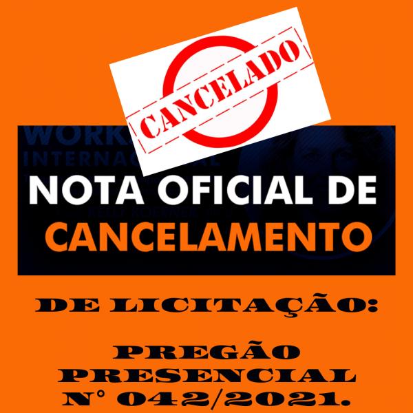 Aviso de Cancelamento de Licitação do Pregão Presencial n° 042/2021.