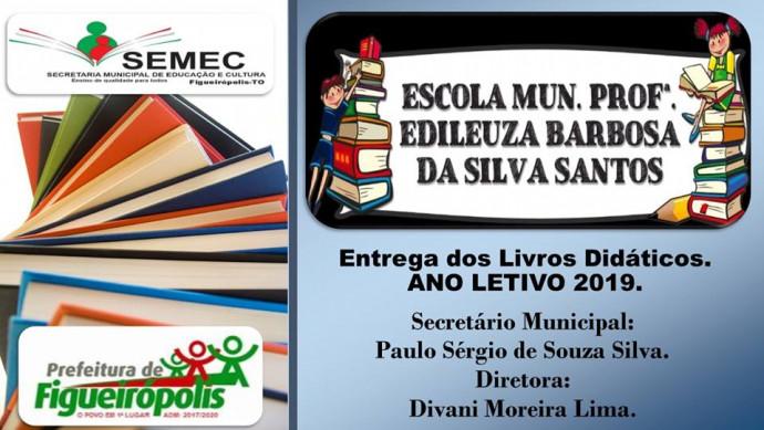 Entrega dos livros Didáticos-Ano Letivo 2019 Escola Mun. Profª Edileuza Barbosa.